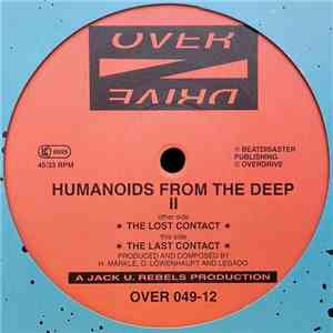 Humanoids From The Deep - The Lost Contact / The Last Contact