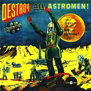 MAN...Or ASTROman? - Destroy All Astro-Men!!