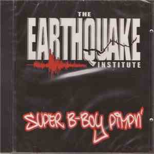 The Earthquake Institute - Super B-Boy Pimpin'