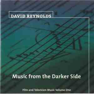 David Reynolds - Music From The Darker Side - Film And Television Music Volume One