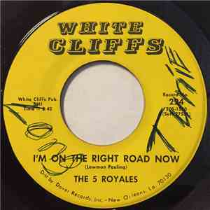 The 5 Royales / El Pauling & The 5 Royales - I'm On The Right Road Now / Mr. Moon Man