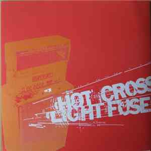 Hot Cross / Light The Fuse And Run - Hot Cross / Light The Fuse And Run