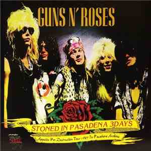Guns N' Roses - Stoned In Pasadena