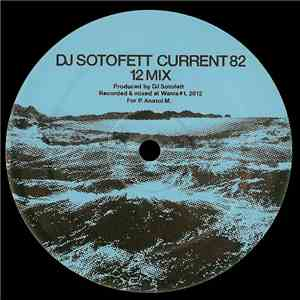 DJ Sotofett / SVN  - Current 82 (12 Mix) / Dark Plan 5